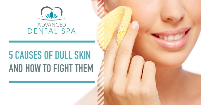 5 Causes of Dull Skin And How To Fight Them