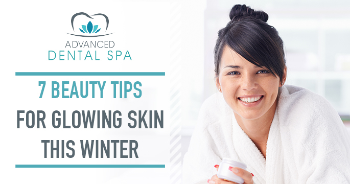 7 Beauty Tips For Glowing Skin This Winter